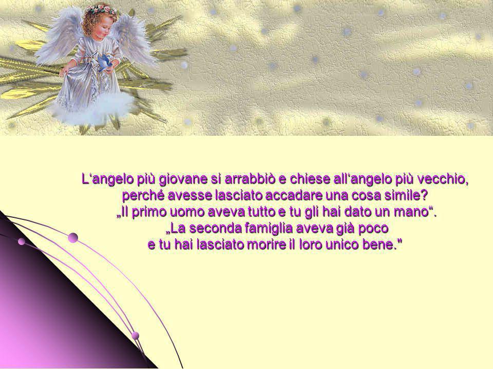 Allalba del giorno dopo, gli angeli trovarono la famiglia di contadini in lacrime. La loro unica mucca, dalla quale venivano sfamati con il suo latte,