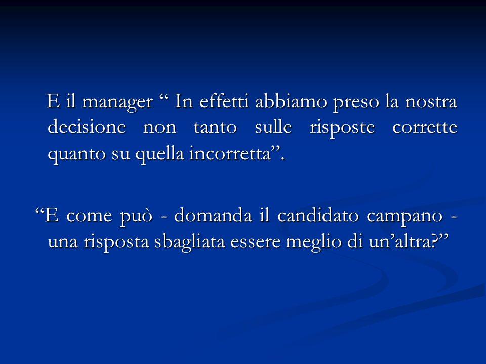 Manager: Semplice il candidato milanese alla domanda 7 ha risposto: Questa non la so.