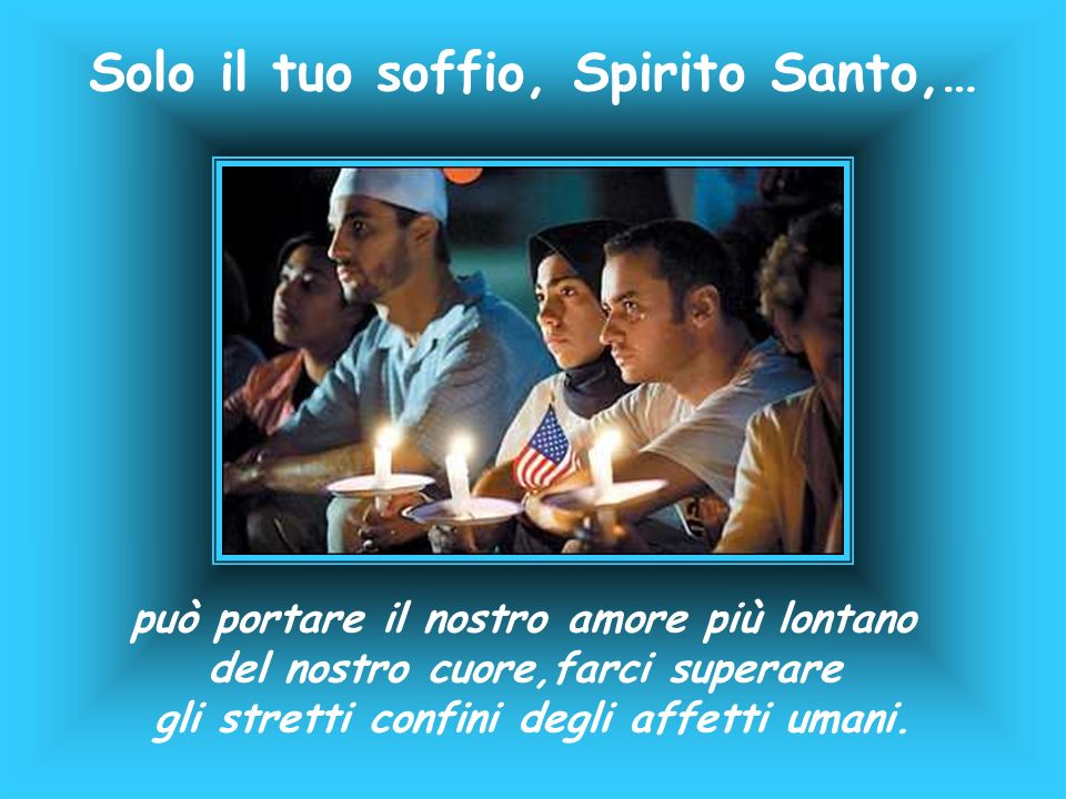 Allora possiamo comprendere qualcosa della natura dello Spirito Santo.