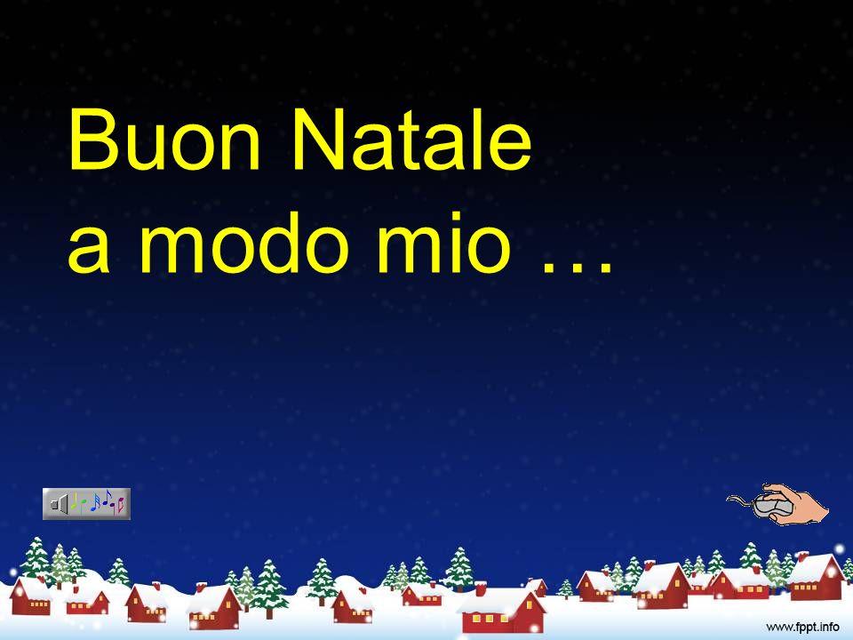 Buon Natale a modo mio …