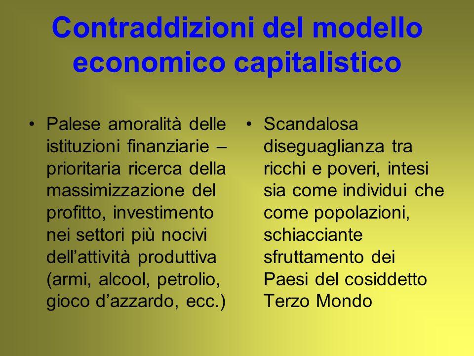 Contraddizioni del modello economico capitalistico Palese amoralità delle istituzioni finanziarie – prioritaria ricerca della massimizzazione del prof