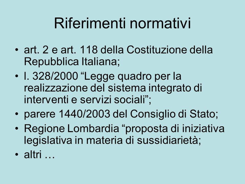 Riferimenti normativi Costituzione: –art.