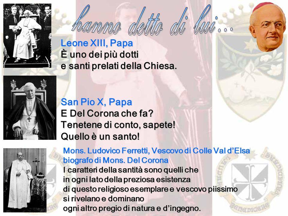 Mons. Ludovico Ferretti, Vescovo di Colle Val dElsa biografo di Mons. Del Corona I caratteri della santità sono quelli che in ogni lato della preziosa