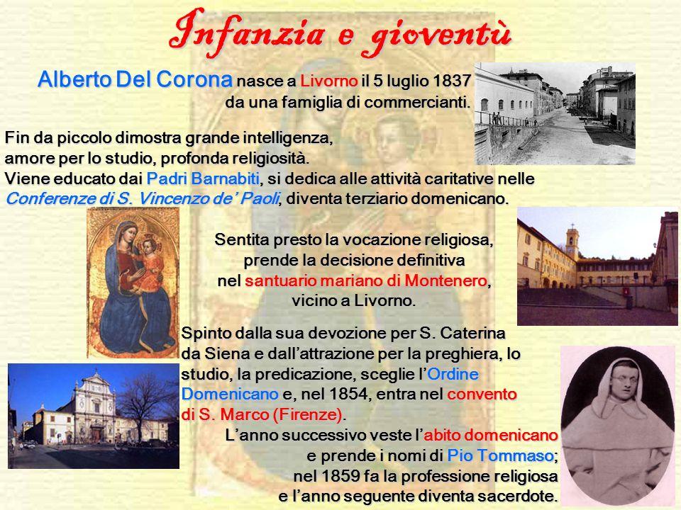 Alberto Del Corona Corona nasce a Livorno Livorno il 5 luglio 1837 da una famiglia di commercianti. Sentita presto la vocazione religiosa, prende la d
