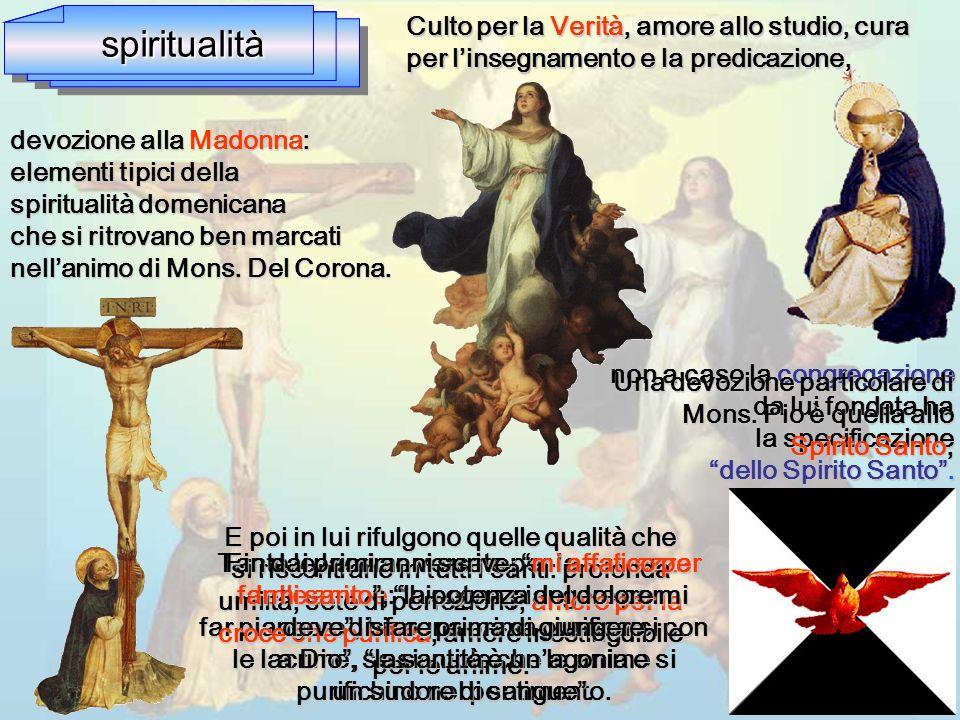 devozione alla Madonna: elementi tipici della spiritualità domenicana che si ritrovano ben marcati nellanimo di Mons. Del Corona. non a caso la congre