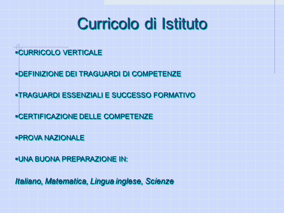 Curricolo di Istituto CURRICOLO VERTICALE CURRICOLO VERTICALE DEFINIZIONE DEI TRAGUARDI DI COMPETENZE DEFINIZIONE DEI TRAGUARDI DI COMPETENZE TRAGUARD