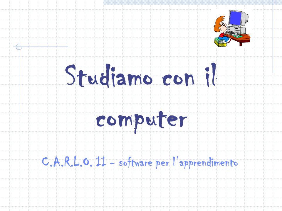 Studiamo con il computer C.A.R.L.O. II - software per lapprendimento