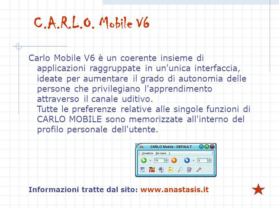 C.A.R.L.O. Mobile V6 Carlo Mobile V6 è un coerente insieme di applicazioni raggruppate in un'unica interfaccia, ideate per aumentare il grado di auton