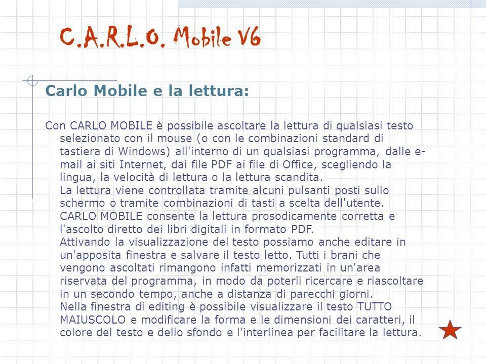 Carlo Mobile e la lettura: Con CARLO MOBILE è possibile ascoltare la lettura di qualsiasi testo selezionato con il mouse (o con le combinazioni standa