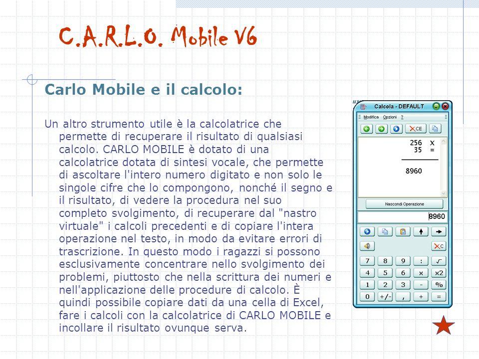 Carlo Mobile e il calcolo: Un altro strumento utile è la calcolatrice che permette di recuperare il risultato di qualsiasi calcolo. CARLO MOBILE è dot