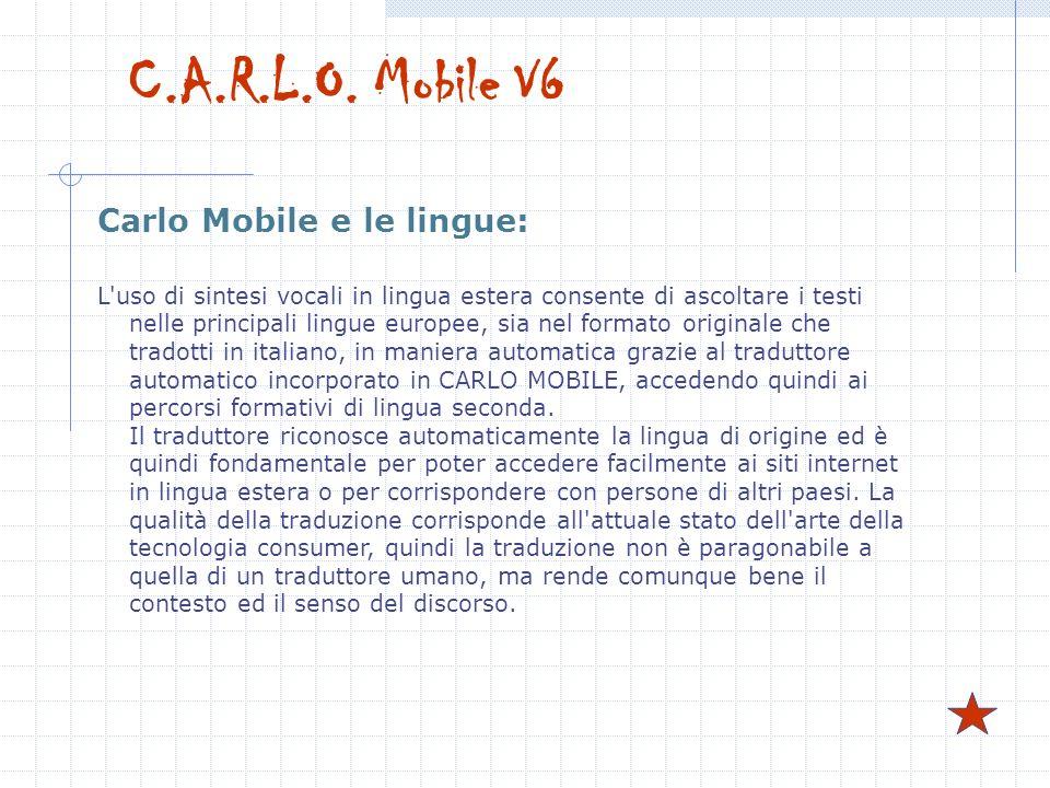 Carlo Mobile e le lingue: L'uso di sintesi vocali in lingua estera consente di ascoltare i testi nelle principali lingue europee, sia nel formato orig
