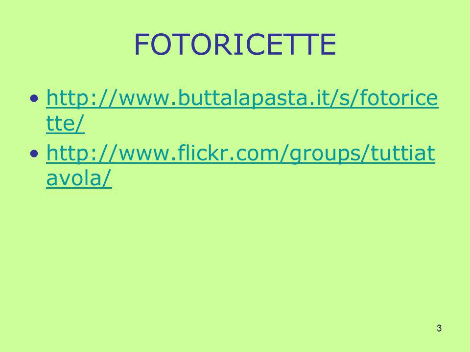 3 FOTORICETTE http://www.buttalapasta.it/s/fotorice tte/http://www.buttalapasta.it/s/fotorice tte/ http://www.flickr.com/groups/tuttiat avola/http://w