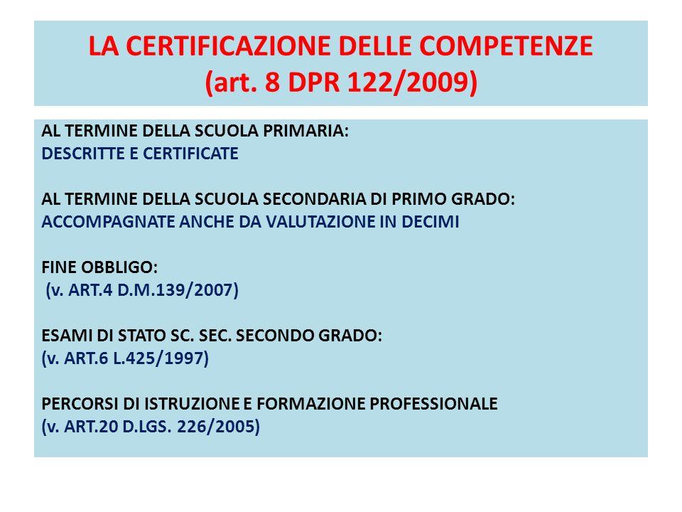 LA CERTIFICAZIONE DELLE COMPETENZE (art. 8 DPR 122/2009) AL TERMINE DELLA SCUOLA PRIMARIA: DESCRITTE E CERTIFICATE AL TERMINE DELLA SCUOLA SECONDARIA