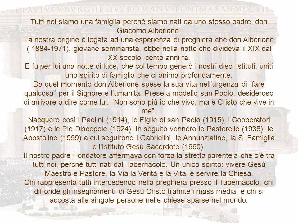Tutti noi siamo una famiglia perché siamo nati da uno stesso padre, don Giacomo Alberione.