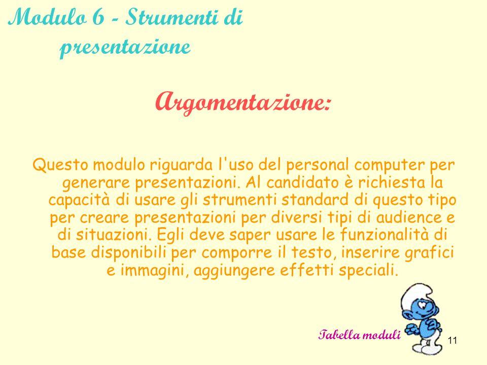 10 Modulo 5 - Uso delle basi di dati Argomentazioni: Questo modulo riguarda la conoscenza da parte del candidato dei concetti fondamentali sulle basi di dati e la sua capacità di utilizzarli.