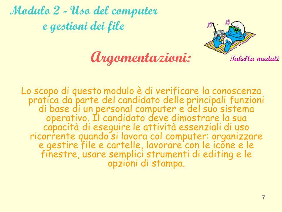6 Modulo 1 - Concetti di base della tecnologia dellinformazione Argomentazioni: Questo modulo ha lo scopo di verificare la comprensione da parte del candidato dei concetti fondamentali riguardanti la Tecnologia dell Informazione.