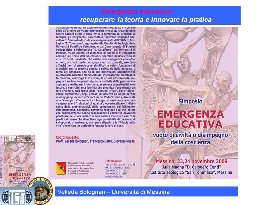 Velleda Bolognari – Università di Messina Emergenza educativa: recuperare la teoria e innovare la pratica