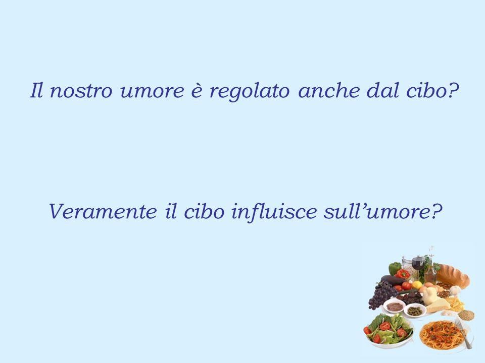 Il nostro umore è regolato anche dal cibo Veramente il cibo influisce sullumore