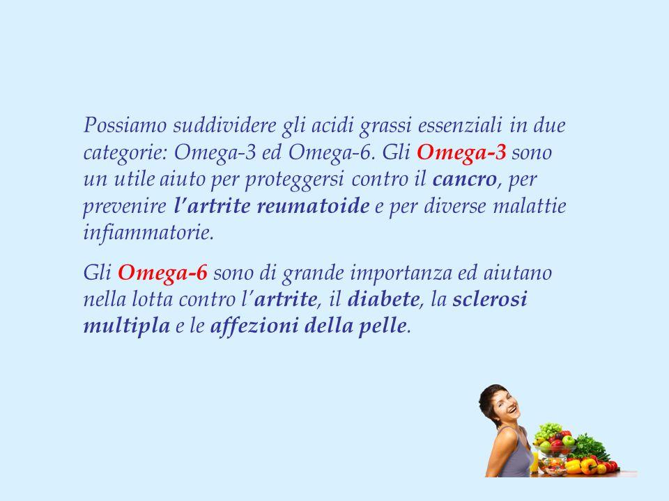 Possiamo suddividere gli acidi grassi essenziali in due categorie: Omega-3 ed Omega-6. Gli Omega-3 sono un utile aiuto per proteggersi contro il cancr