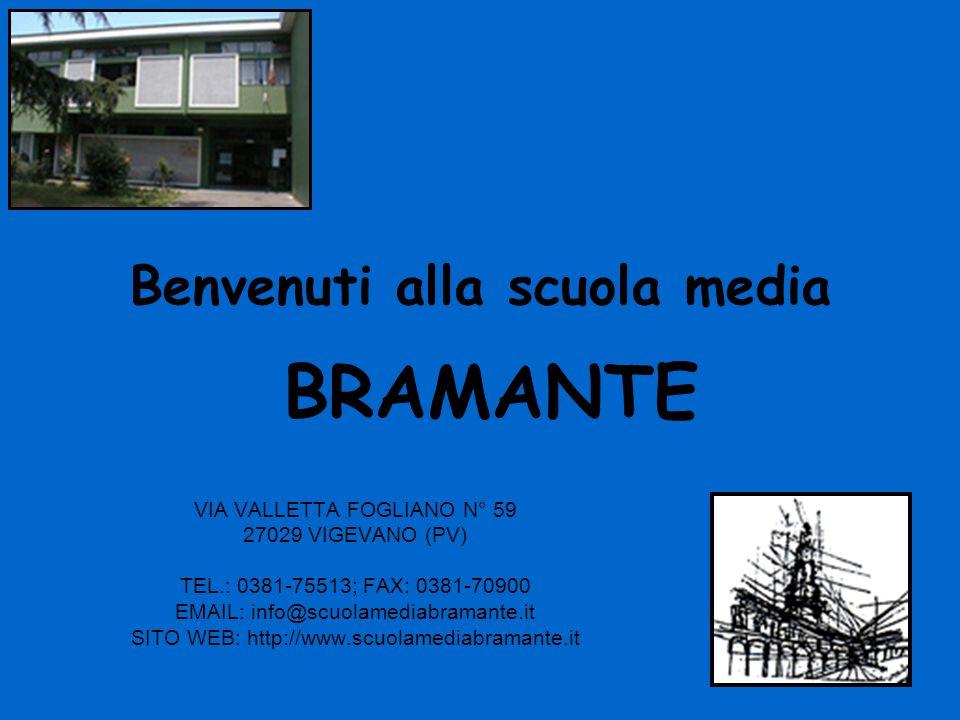Benvenuti alla scuola media BRAMANTE VIA VALLETTA FOGLIANO N° 59 27029 VIGEVANO (PV) TEL.: 0381-75513; FAX: 0381-70900 EMAIL: info@scuolamediabramante