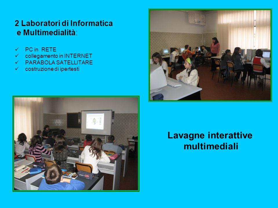 2 Laboratori di Informatica e Multimedialità: PC in RETE collegamento in INTERNET PARABOLA SATELLITARE costruzione di ipertesti Lavagne interattive mu