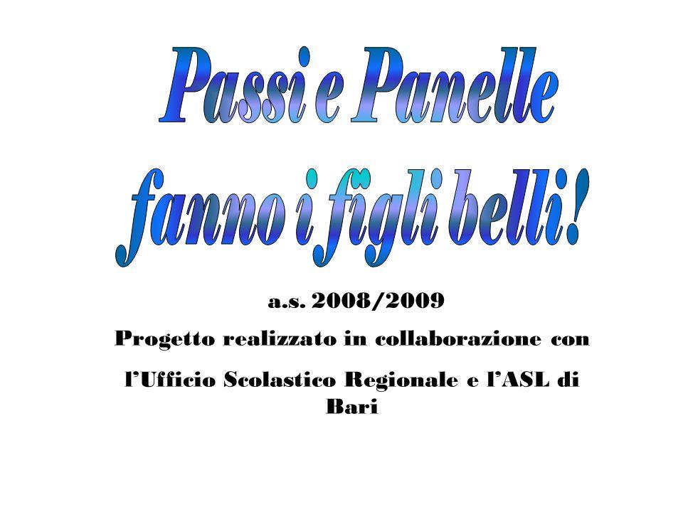 Progetto realizzato in collaborazione con lUfficio Scolastico Regionale e lASL di Bari a.s. 2008/2009