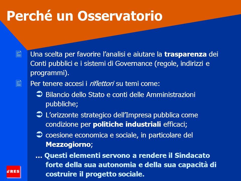 Perché un Osservatorio Una scelta per favorire lanalisi e aiutare la trasparenza dei Conti pubblici e i sistemi di Governance (regole, indirizzi e programmi).