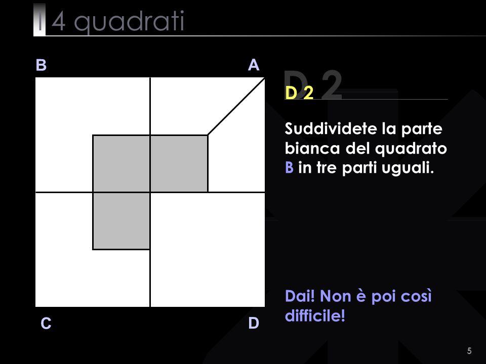 5 D 2 B A D C D 2 Dai. Non è poi così difficile.