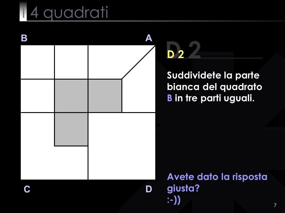 7 B A D C Avete dato la risposta giusta.