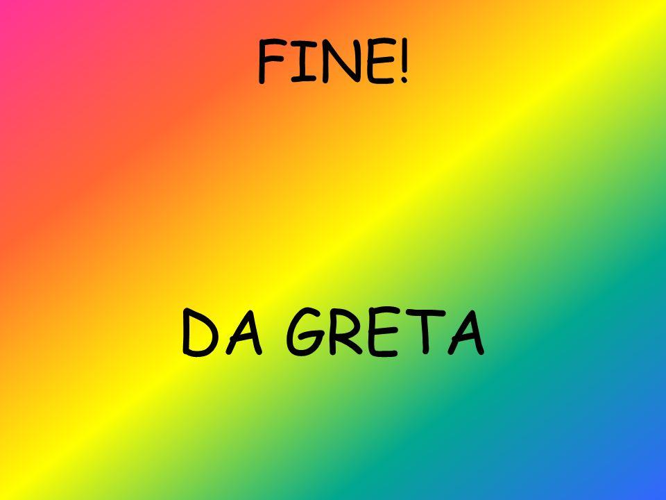FINE! DA GRETA