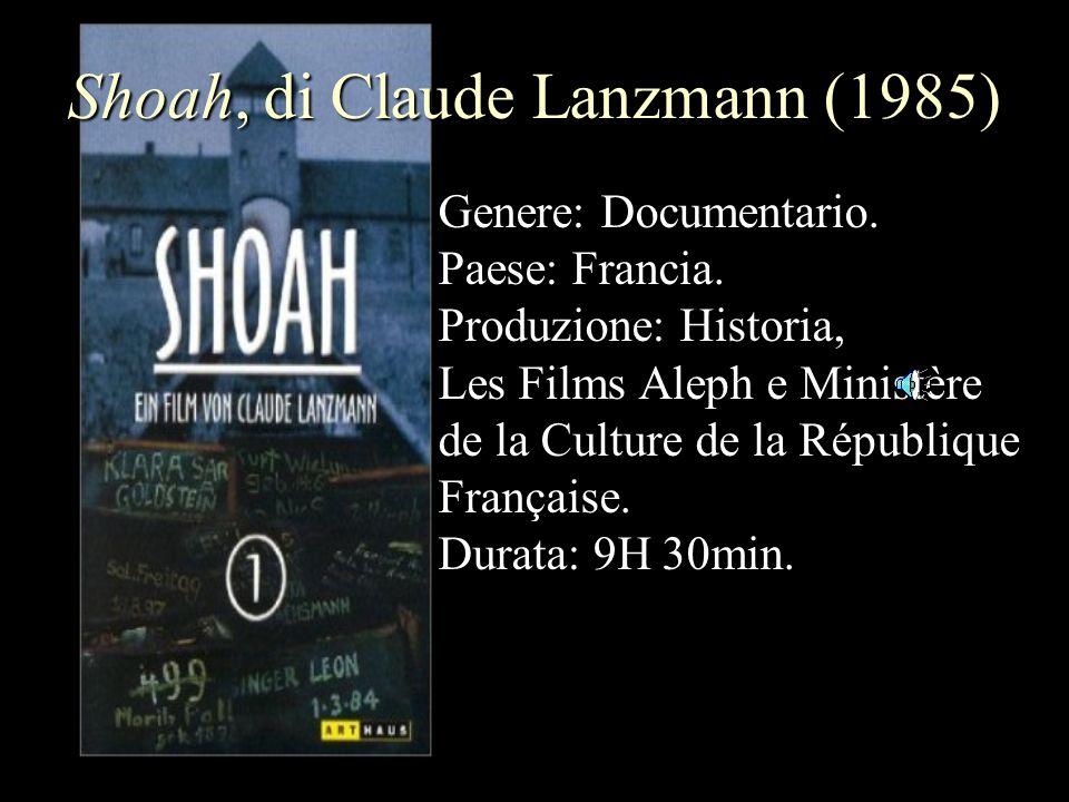 Shoah, di Claude Lanzmann (1985) Genere: Documentario.