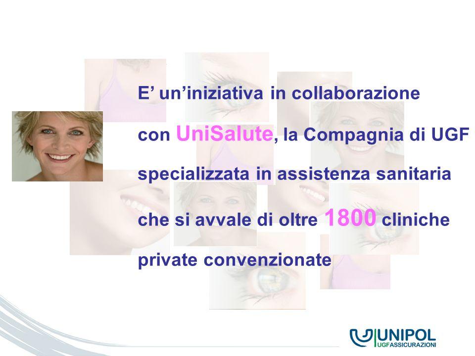 TITOLO SEZIONE E uniniziativa in collaborazione con UniSalute, la Compagnia di UGF specializzata in assistenza sanitaria che si avvale di oltre 1800 c