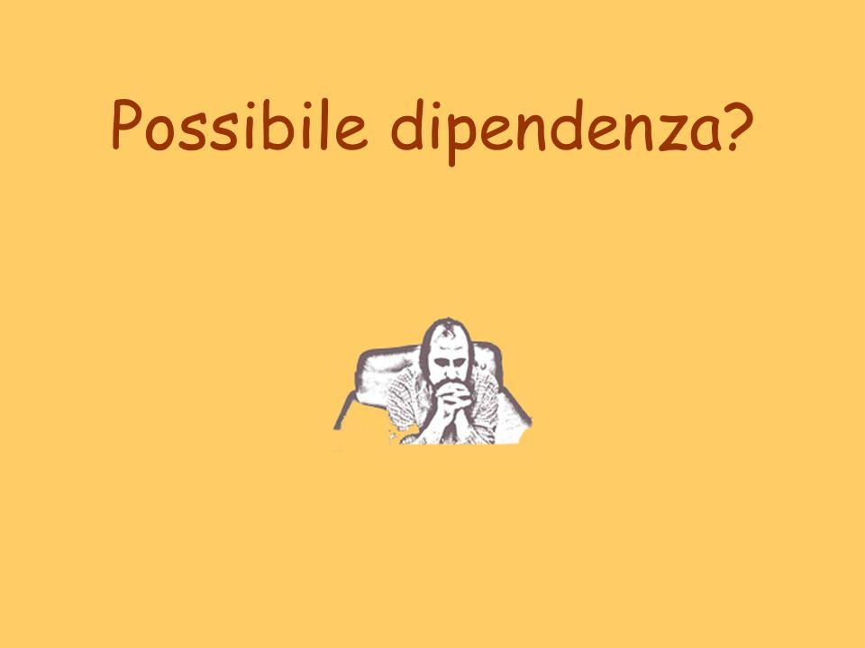 Possibile dipendenza?