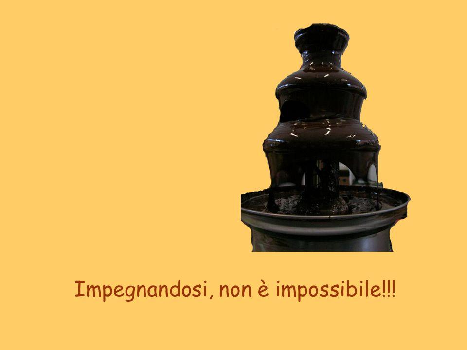 Impegnandosi, non è impossibile!!!