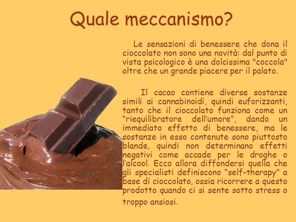 Quale meccanismo? Le sensazioni di benessere che dona il cioccolato non sono una novità: dal punto di vista psicologico è una dolcissima