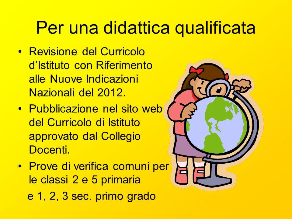 Per una didattica qualificata Revisione del Curricolo dIstituto con Riferimento alle Nuove Indicazioni Nazionali del 2012.