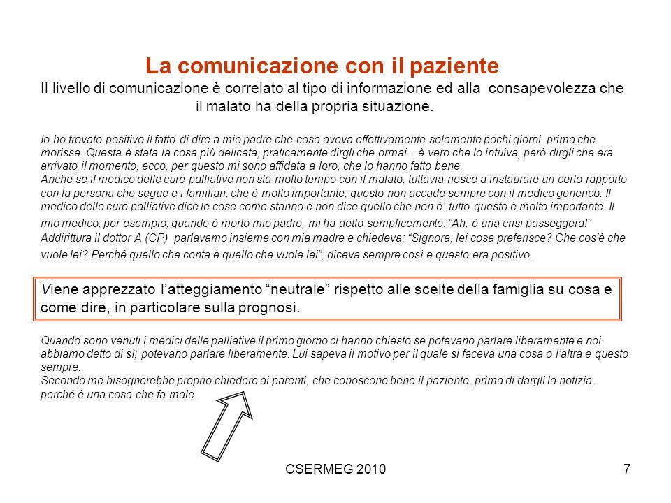 CSERMEG 201018 Continuità di progetto ed integrazione tra operatori Lattivazione di un servizio di CP, anche solo in consulenza, inevitabilmente comporta per il malato e la famiglia, il doversi rapportare con nuove figure, oltre al MMG.