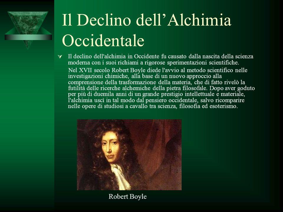 Il Declino dellAlchimia Occidentale Il declino dell'alchimia in Occidente fu causato dalla nascita della scienza moderna con i suoi richiami a rigoros