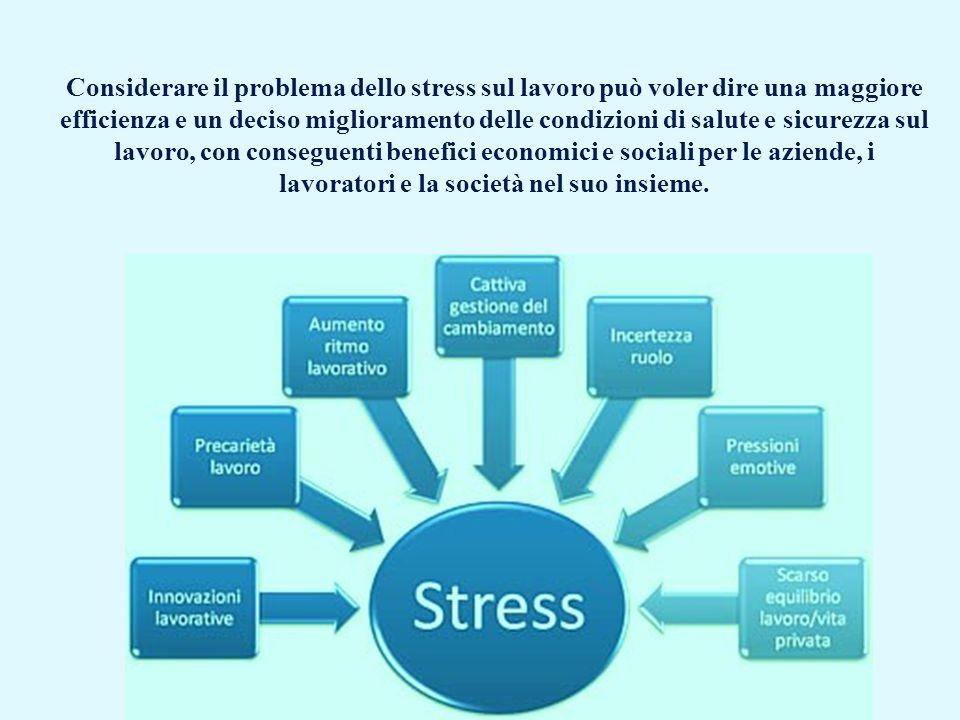Considerare il problema dello stress sul lavoro può voler dire una maggiore efficienza e un deciso miglioramento delle condizioni di salute e sicurezz
