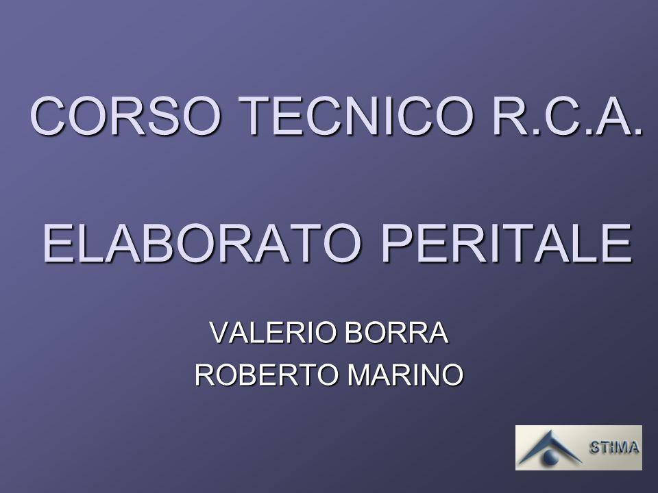 CORSO TECNICO R.C.A. ELABORATO PERITALE VALERIO BORRA ROBERTO MARINO