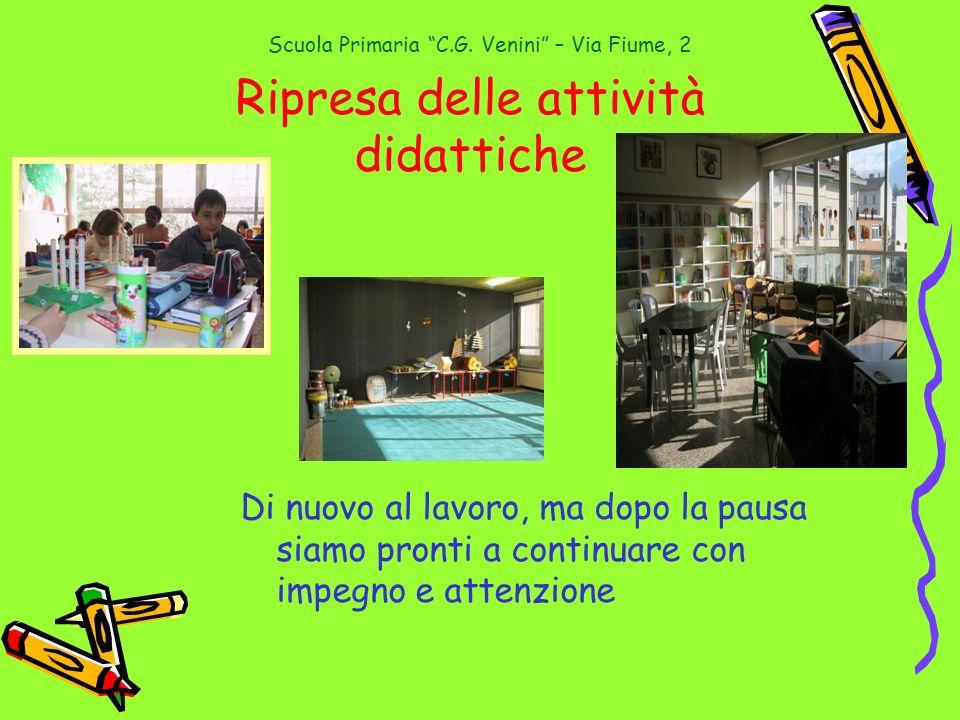 Scuola Primaria C.G.Venini – Via Fiume, 2 A TAVOLA e poi a giocare e se è bel tempo … CORTILE !!!.