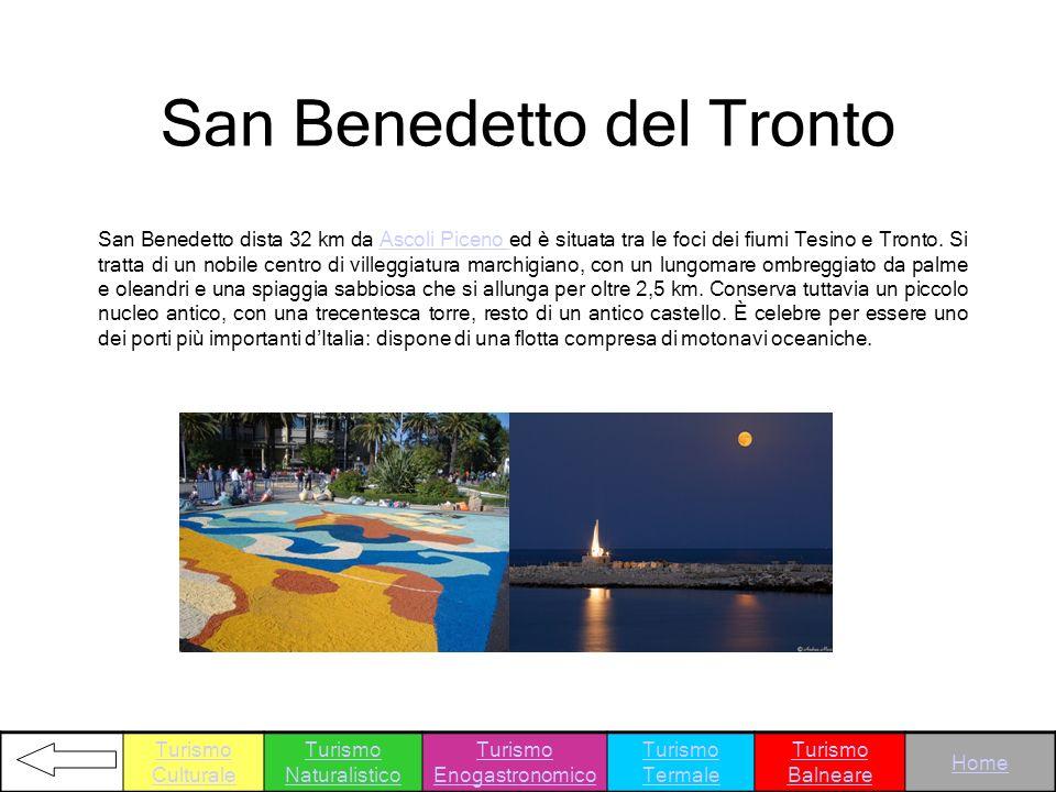 San Benedetto dista 32 km da Ascoli Piceno ed è situata tra le foci dei fiumi Tesino e Tronto. Si tratta di un nobile centro di villeggiatura marchigi