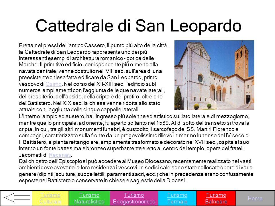 Cattedrale di San Leopardo Eretta nei pressi dell'antico Cassero, il punto più alto della città, la Cattedrale di San Leopardo rappresenta uno dei più