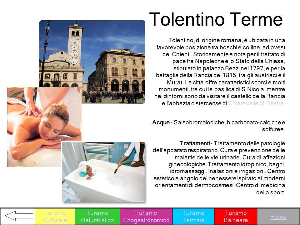 Tolentino Terme Tolentino, di origine romana, è ubicata in una favorevole posizione tra boschi e colline, ad ovest del Chienti. Storicamente è nota pe