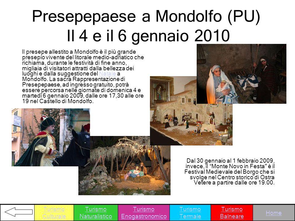 Presepepaese a Mondolfo (PU) Il 4 e il 6 gennaio 2010 Il presepe allestito a Mondolfo è il più grande presepio vivente del litorale medio-adriatico ch