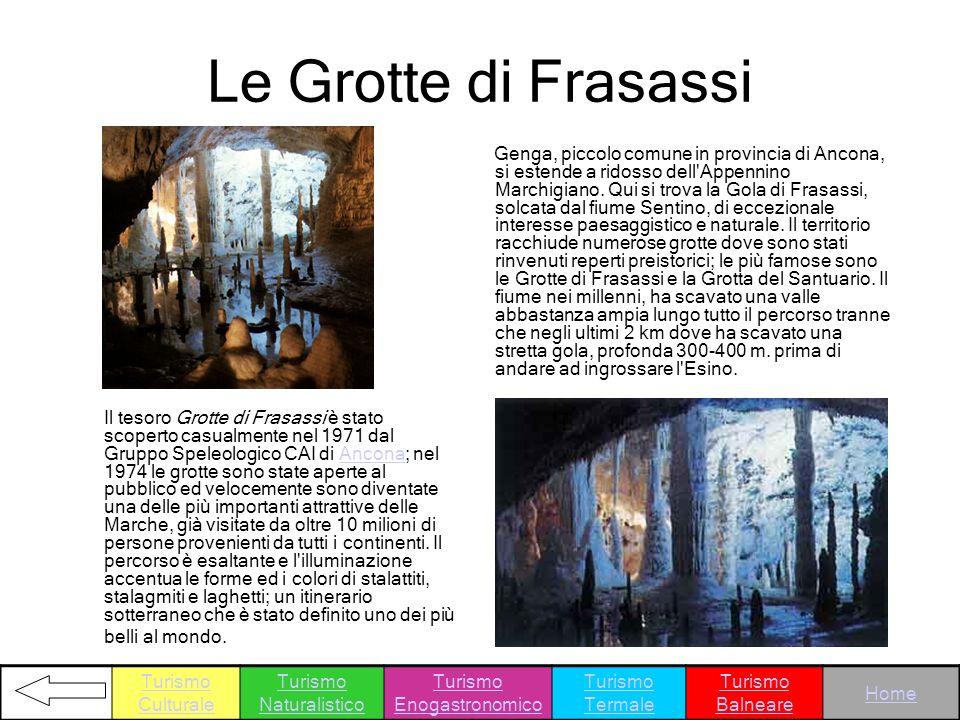 Le Grotte di Frasassi Genga, piccolo comune in provincia di Ancona, si estende a ridosso dell'Appennino Marchigiano. Qui si trova la Gola di Frasassi,