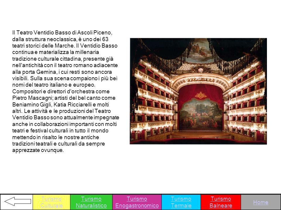 Il Teatro Ventidio Basso di Ascoli Piceno, dalla struttura neoclassica, è uno dei 63 teatri storici delle Marche. Il Ventidio Basso continua e materia