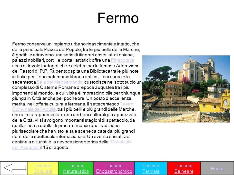 Fermo Fermo conserva un impianto urbano rinascimentale intatto, che dalla principale Piazza del Popolo, tra le più belle delle Marche, è godibile attr