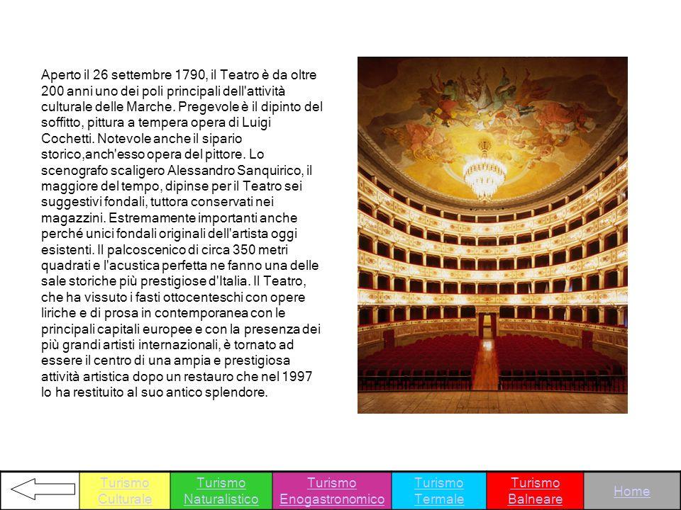 Aperto il 26 settembre 1790, il Teatro è da oltre 200 anni uno dei poli principali dell'attività culturale delle Marche. Pregevole è il dipinto del so