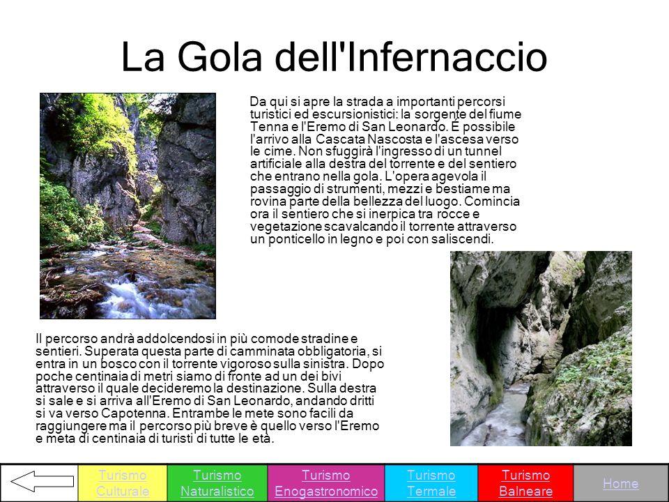 La Gola dell'Infernaccio Da qui si apre la strada a importanti percorsi turistici ed escursionistici: la sorgente del fiume Tenna e l'Eremo di San Leo